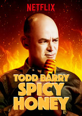 Todd Barry: Spicy Honey Netflix AR (Argentina)